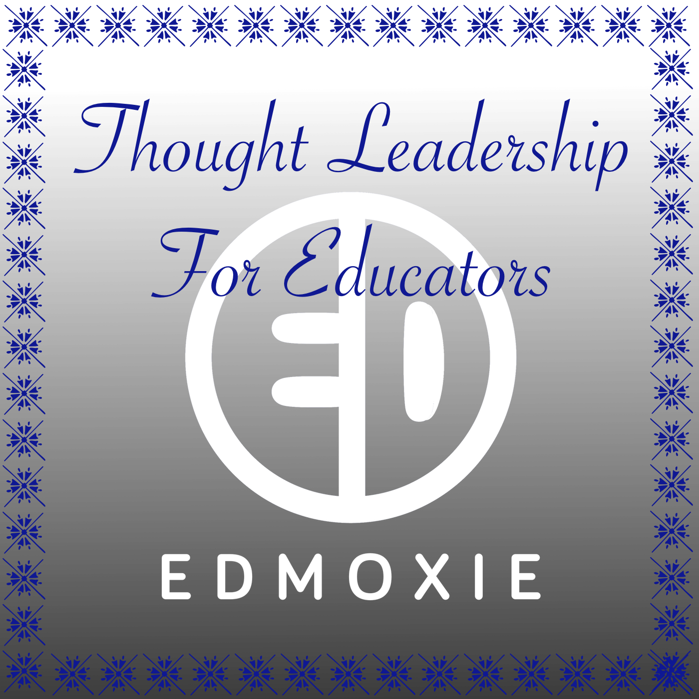 Edmoxie: Thought Leadership For Educators