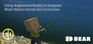 #4 TL4ED: Using Augmented Reality to Integrate Black History Month Across the Curriculum