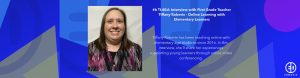 #7 TL4Ed: Interview with First Grade Teacher Tiffany Roberts – Online Learning with Elementary Learners – Part 2