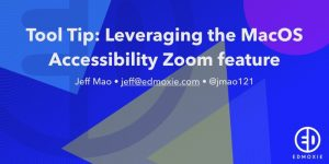 Tool Tip: Leveraging the MacOS Accessibility Zoom feature