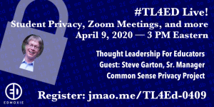 Episode 10 Student Privacy, Zoom Meetings, and More with Steve Garton