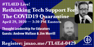 Rethinking Tech Support For The COVID19 Quarantine